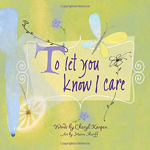 To Let You Know I Care: A Message Of Hope And Friendship