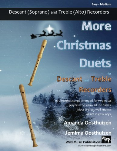 More Christmas Duets For Descant And Treble Recorders: 26 Christmas Songs Arranged Especially For Two Equal Players Who Know All The Basics. Most Are Less Well-Known, All Are In Easy Keys.