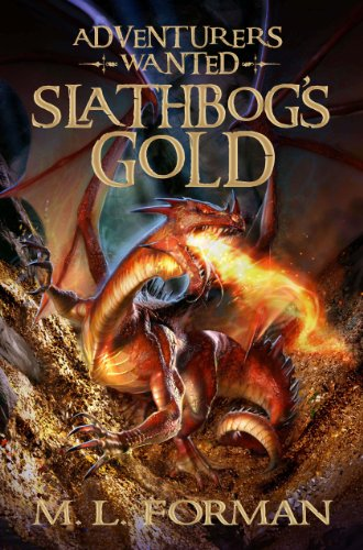 Adventurers Wanted, Book 1: Slathbog'S Gold