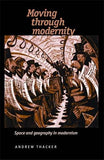 Moving Through Modernity: Space And Geography In Modernism