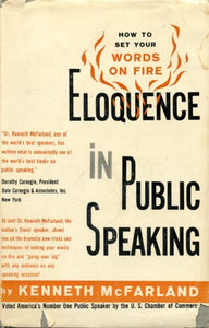 Eloquence In Public Speaking: How To Set Your Words On Fire (A Reward Book)