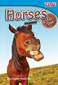 Horses Up Close (Time For Kids Nonfiction Readers)