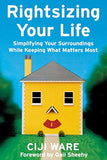 Rightsizing Your Life: Simplifying Your Surroundings While Keeping What Matters Most