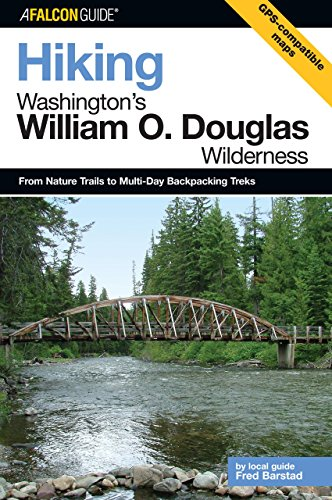 Hiking Washington'S William O. Douglas Wilderness: From Nature Trails To Multi-Day Backpacking Treks (Regional Hiking Series)
