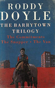 The Barrytown Trilogy:The Commitments,The Snapper And The Van
