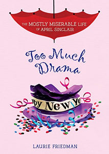 #6 Too Much Drama (Mostly Miserable Life Of April Sinclair)