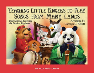 Teaching Little Fingers To Play Songs From Many Lands