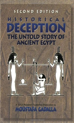 Historical Deception: The Untold Story Of Ancient Egypt - Second Edition