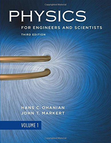 Physics For Engineers And Scientists (Third Edition) (Vol. 1)