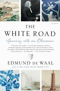 The White Road: Journey Into An Obsession