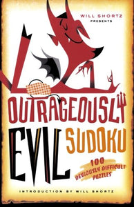 Will Shortz Presents Outrageously Evil Sudoku: 100 Deviously Difficult Puzzles