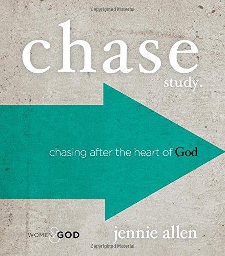 Chase Study Guide: Chasing After The Heart Of God