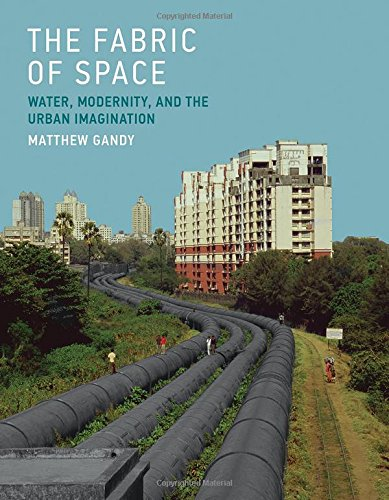 The Fabric Of Space: Water, Modernity, And The Urban Imagination (Mit Press)