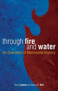 Through Fire And Water: An Overview Of Mennonite History