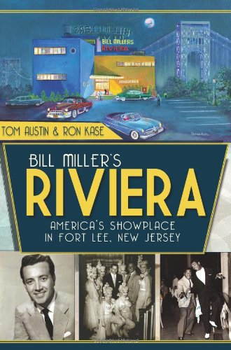 Bill Miller'S Riviera: America'S Showplace In Fort Lee, New Jersey (Landmarks)