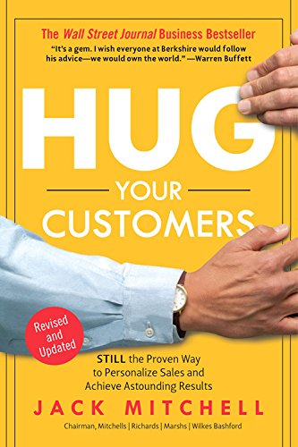 Hug Your Customers The Proven Way To Personalize Sales And Achieve Astounding Results