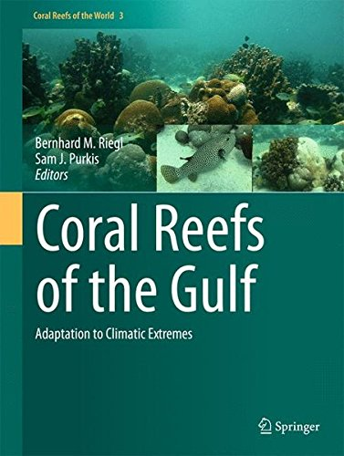 Coral Reefs Of The Gulf: Adaptation To Climatic Extremes (Coral Reefs Of The World)