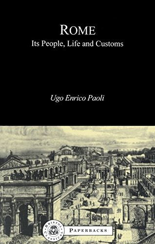 Rome: Its People, Life And Customs (Bcpaperbacks)