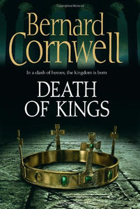 Death Of Kings (The Last Kingdom Series)