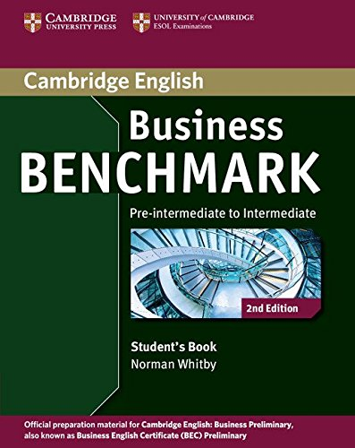 Business Benchmark Pre-Intermediate To Intermediate Business Preliminary Student'S Book (Cambridge English)