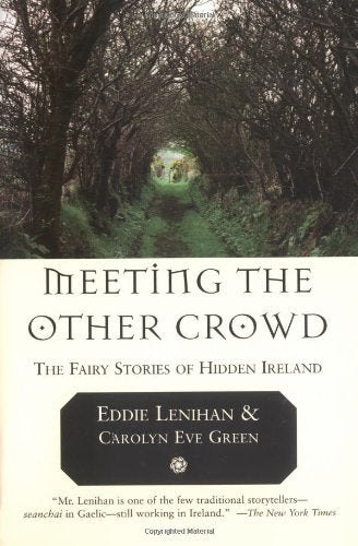 Meeting The Other Crowd: The Fairy Stories Of Hidden Ireland