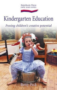 Kindergarten Education: Freeing Childrens Creative Potential (Hawthorn Press Early Years)