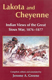 Lakota And Cheyenne: Indian Views Of The Great Sioux War, 18761877