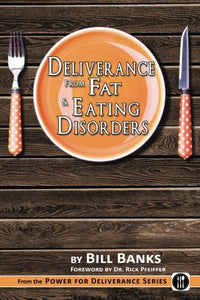 Deliverance From Fat & Eating Disorders  (Power For Deliverance Series)