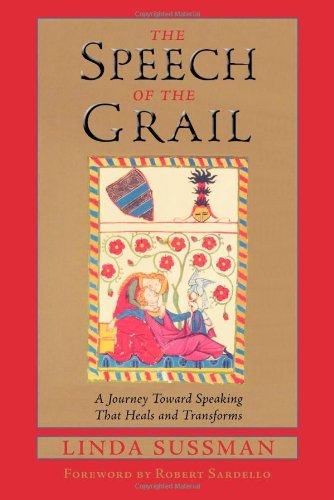 The Speech Of The Grail: A Journey Toward Speaking That Heals & Transforms (Studies In Imagination)