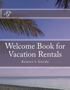 Welcome Book For Vacation Rentals: Renter'S Guide