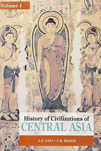 History Of Civilizations In Central Asia -- Vol. 1