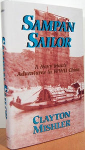 Sampan Sailor: A Navy Man'S Adventures In Wwii China