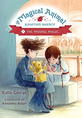 The Magical Animal Adoption Agency, Book 3: The Missing Magic