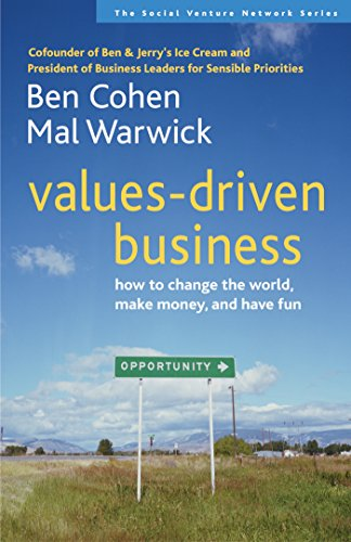 Values-Driven Business: How To Change The World, Make Money, And Have Fun (Svn)
