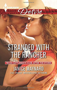 Stranded With The Rancher (Texas Cattleman'S Club: After The Storm)