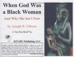 When God Was A Black Woman (And Why She Isn T Now)