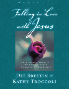 Falling In Love With Jesus : Abandoning Yourself To The Greatest Romance Of Your Life (Workbook)