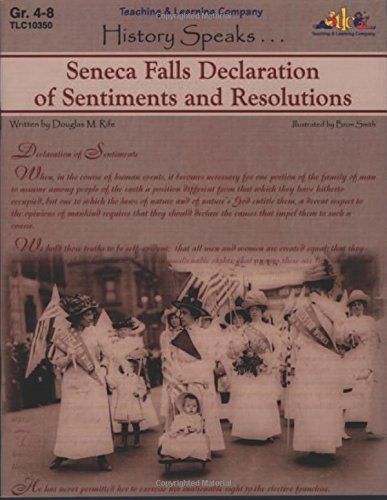 Seneca Falls Declaration Of Sentiments And Resolutions (Historic Documents)