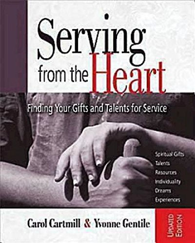 Serving From The Heart Revised Participant Workbook: Finding Your Gifts And Talents For Service