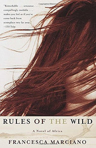 Rules Of The Wild: A Novel Of Africa