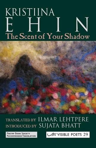 The Scent Of Your Shadow (Arc Visible Poets)