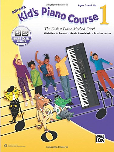 Alfred'S Kid'S Piano Course, Bk 1: The Easiest Piano Method Ever!, Book & Online Audio