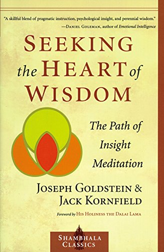 Seeking The Heart Of Wisdom: The Path Of Insight Meditation (Shambhala Classics)