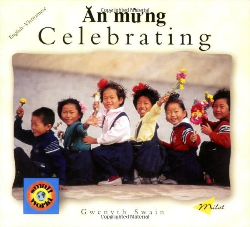 Celebrating (Englishvietnamese) (Small World Series)