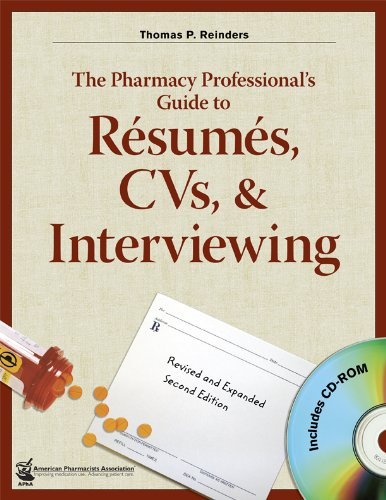 The Pharmacy Professionals Guide To Rsums, Cvs, Interviewing, 2Nd Edition With Cd-Rom