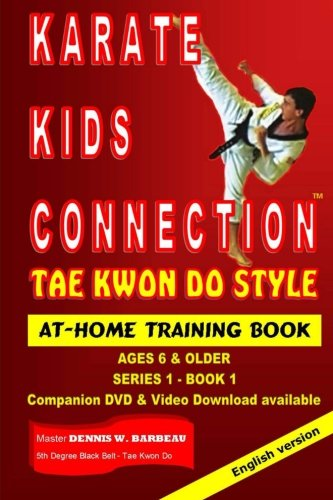 Karate Kids Connection-Tae Kwon Do Style: Tae Kwon Do Style (Series 1) (Volume 1)