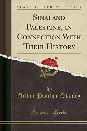 Sinai And Palestine, In Connection With Their History (Classic Reprint)