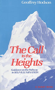 The Call To The Heights: Guidance On The Pathway To Self-Illumination (Quest Book)