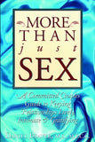 More Than Just Sex: A Committed Couples Guide To Keeping Relationships Lively, Intimate & Gratifying