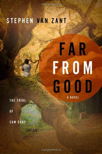 Far From Good: The Trial Of Sam Cray